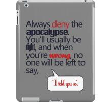 always deny apocalypse iPad Case/Skin