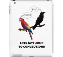 Let's Not Jump to Conclusions iPad Case/Skin