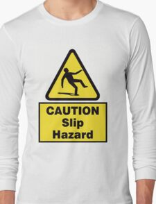 Caution Slip Hazard Long Sleeve T-Shirt