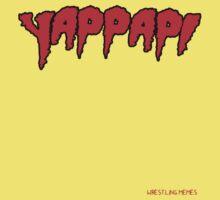 Wrestling Memes - YAPPAPIMANIA by theJackanape