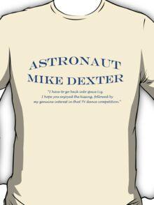 30 Rock Astronaut Mike Dexter Quote T-Shirt