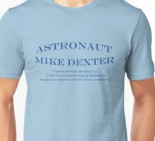 30 Rock Astronaut Mike Dexter Quote Unisex T-Shirt