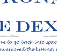 30 Rock Astronaut Mike Dexter Quote Sticker