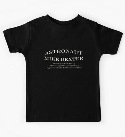 30 Rock Astronaut Mike Dexter Quote-white print Kids Tee
