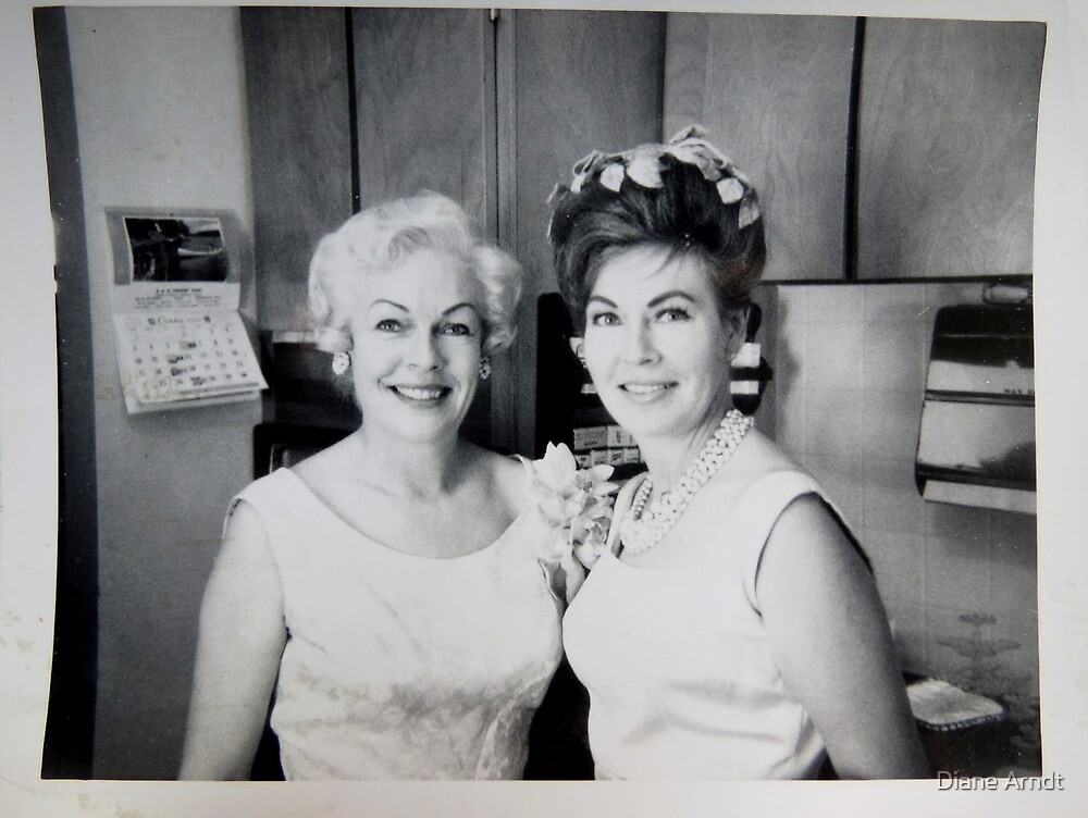My Mom and Aunt Jean....1966 by Diane Arndt