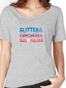Glitter&Cupcakes&NailPolish Women's Relaxed Fit T-Shirt