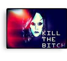 Kill the Bitch poster (Large) Canvas Print