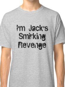 I'm Jack's Smirking Revenge Black Lettering Classic T-Shirt
