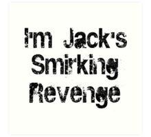 I'm Jack's Smirking Revenge Black Lettering Art Print