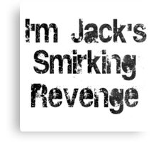 I'm Jack's Smirking Revenge Black Lettering Metal Print