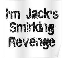 I'm Jack's Smirking Revenge Black Lettering Poster