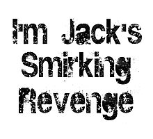 I'm Jack's Smirking Revenge Black Lettering Photographic Print