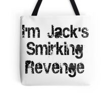 I'm Jack's Smirking Revenge Black Lettering Tote Bag