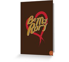 Be My Rory Greeting Card