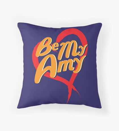 Be My Amy Throw Pillow