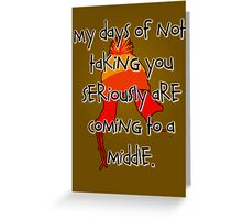 Taken Seriously Greeting Card