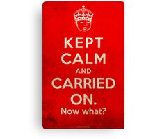Kept Calm... Now What? (Red Variant) Canvas Print