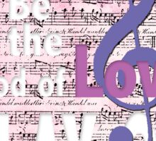 If Music Be the Food of Love... Sticker