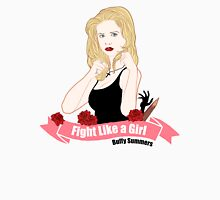 Fight Like a Girl: Buffy Summers Unisex T-Shirt