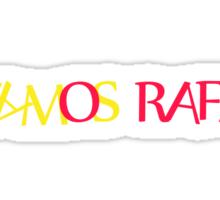Vamos Rafa Sticker