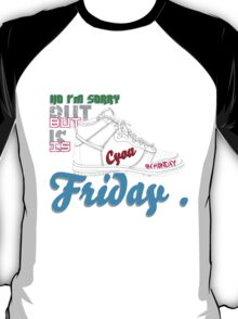 im sorry , but is friday T-Shirt
