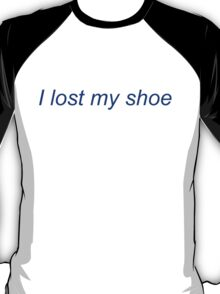 I Lost My Shoe T-Shirt
