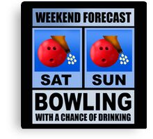 Weekend Forecast Bowling Canvas Print