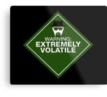 Warning: Extremely Volatile Metal Print