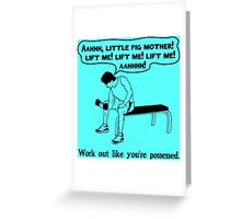 Funny Exercise - Work Out Like You're Possessed Greeting Card