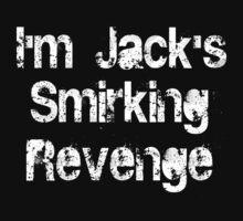 I'm Jack's Smirking Revenge White Lettering by KnightsOfShame
