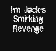 I'm Jack's Smirking Revenge White Lettering Unisex T-Shirt