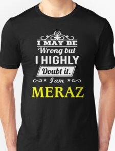 MERAZ I May Be Wrong But I Highly Doubt It I Am  - T Shirt, Hoodie, Hoodies, Year, Birthday  T-Shirt