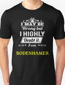 BODENHAMER I May Be Wrong But I Highly Doubt It I Am ,T Shirt, Hoodie, Hoodies, Year, Birthday T-Shirt