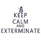 Keep Calm and Exterminate Dalek by IamJane--