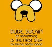 Jake the dog quote Sticker