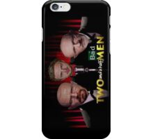Two and a Half Bad Men iPhone Case/Skin