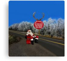 HAPPY HOLIDAYS-STAY SAFE-DON'T TEXT & DRIVE-DON'T DRINK & DRIVE-DON'T SPEED--VARIOUS APPAREL.. Canvas Print