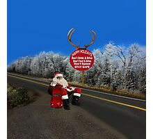 HAPPY HOLIDAYS-STAY SAFE-DON'T TEXT & DRIVE-DON'T DRINK & DRIVE-DON'T SPEED--VARIOUS APPAREL.. Photographic Print