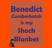 Benedict Cumberbatch is my Shock Blanket Kids Tee
