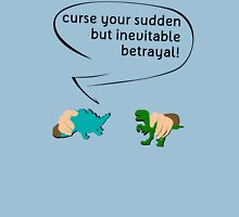 Curse your sudden but inevitable betrayal! (on white) Unisex T-Shirt