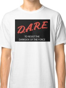 D.A.R.E. to resist the darkside sticker Classic T-Shirt