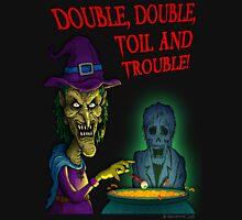Toil & Trouble Unisex T-Shirt