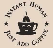 Coffee: Instant Human (black) by vivendulies