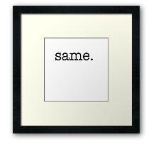 Same Print Framed Print