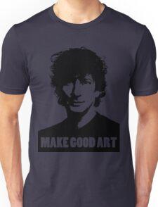 Make Good Art Unisex T-Shirt