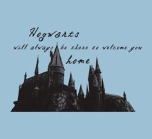Hogwarts will always be there to welcome you home Kids Clothes