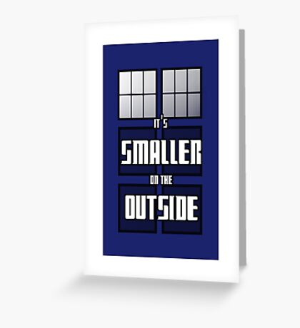 It's Smaller on the Outside Greeting Card