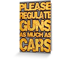 Regulate Guns Greeting Card
