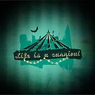 Life is a Carnivale! by ADHBCorp