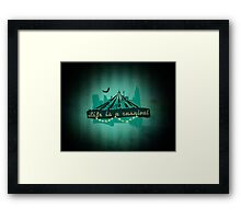 Life is a Carnivale! Framed Print